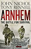 John Nichol Arnhem: The Battle for Survival