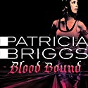 Blood Bound: Mercy Thompson Book 2 Audiobook by Patricia Briggs Narrated by Lorelei King