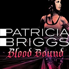 Blood Bound: Mercy Thompson Book 2 (       UNABRIDGED) by Patricia Briggs Narrated by Lorelei King