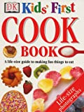 Angela Wilkes Kids' First Cook Book (Dk Activity Guides)