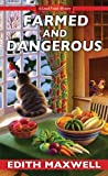 Farmed and Dangerous (Local Foods Mystery)