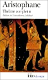 echange, troc Aristophane, Victor-Henry Debidour - Théâtre complet, tome 2 : Les Oiseaux - Lysistra - Les Thesmophories - Les Grenouilles - L'Assemblée des femmes - Plutus