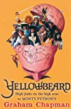 Yellowbeard: High Jinks on the High Seas! (0786716622) by Chapman, Graham