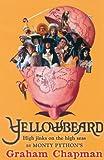 Yellowbeard: High Jinks on the High Seas! (0786716622) by Chapman, Graham