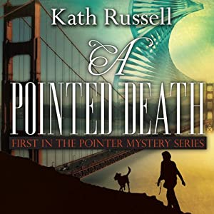 A Pointed Death: First in the Pointer Mystery Series | [Kath Russell]