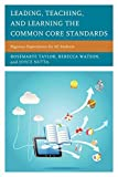 img - for Leading, Teaching, and Learning the Common Core Standards: Rigorous Expectations for All Students by Taylor Rosemarye Watson Rebecca Nutta Joyce (2014-07-10) Paperback book / textbook / text book