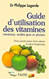 Guide d'utilisation des vitamines, minraux, acides gras et plantes