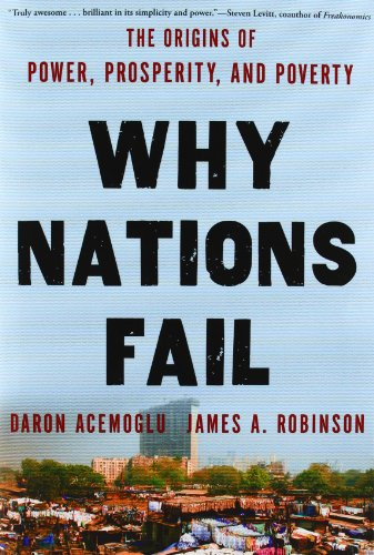 Why Nations Fail: The Origins of Power, Prosperity, and Poverty: Daron Acemoglu, James Robinson: 9780307719218: Amazon.com: Books
