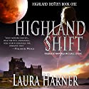 Highland Shift: Highland Destiny, Book 1 (       UNABRIDGED) by Laura Harner Narrated by Noah Michael Levine