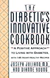 img - for The Diabetic's Innovative Cookbook: A Positive Approach to Living with Diabetes book / textbook / text book