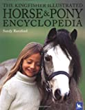 The Kingfisher Illustrated Horse and Pony Encyclopedia