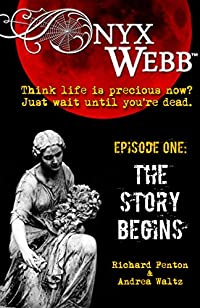 (FREE on 1/9) Onyx Webb: Episode One: The Story Begins by Andrea Waltz - http://eBooksHabit.com