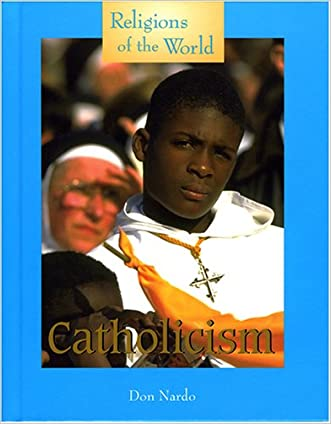 Catholicism (Religions of the World (Lucent))