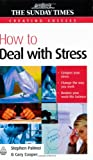 How to Deal with Stress (Creating Success) (0749448660) by Palmer, Stephen