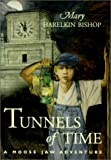 Tunnels of Time: A Moose Jaw Adventure (Tunnels of Moose Jaw Adventure Series)