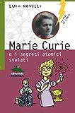 img - for Marie Curie e i segreti atomici svelati (Italian Edition) book / textbook / text book