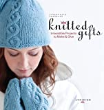 img - for Interweave Presents Knitted Gifts: Irresistible Projects to Make and Give book / textbook / text book