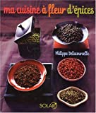 echange, troc Philippe Delacourcelle, Camille Le Foll - Ma cuisine à fleur d'épices