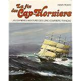 La fin des Cap-Horniers : Les dernières aventures des long-courriers français