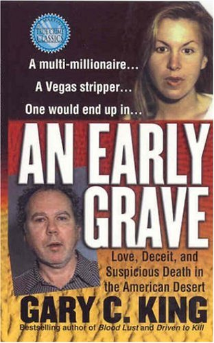 An Early Grave (St. Martin's True Crime Library), GARY C. KING