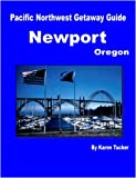 Pacific Northwest Getaway Guide - Newport Oregon