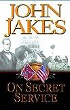 On Secret Service (0316854557) by JAKES, John