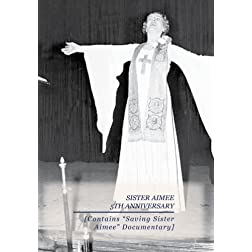 Richard Rossi 5th Anniversary of Sister Aimee [Contains Saving Sister Aimee Doc]