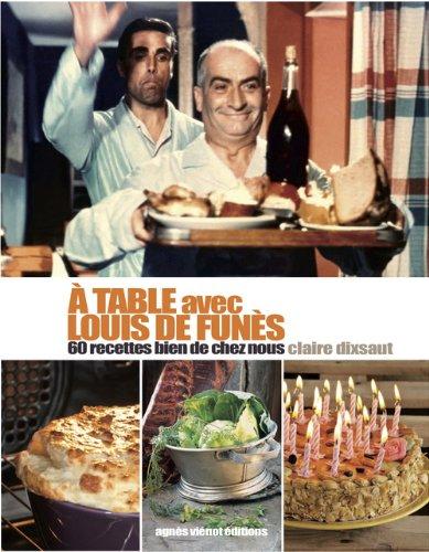 A table avec Louis de Funès : 60 recettes bien de chez nous