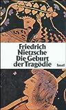 Die Geburt der Tragödie: Schriften zu Literatur und Philosophie der Griechen