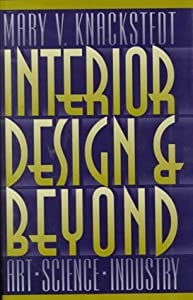 Interior Design and Beyond: Art, Science, Industry by John Wiley & Sons