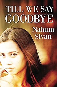 (FREE on 11/4) Till We Say Goodbye by Nahum Sivan - http://eBooksHabit.com