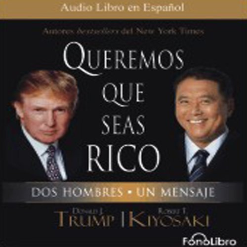 Queremos que seas rico [Why We Want You to Be Rich]: Dos ...