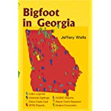 Bigfoot in Georgia ~ Jeffery Wells