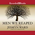 Men We Reaped: A Memoir | Jesmyn Ward