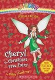 Rainbow Magic Special Edition: Cheryl the Christmas Tree Fairy