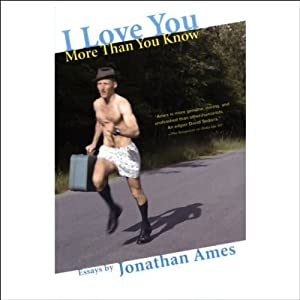 I Love You More Than You Know: Essays | [Jonathan Ames]