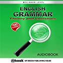 English Grammar: Theory and Exercises Hörbuch von  My Ebook Publishing House Gesprochen von: Matt Montanez