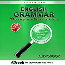 English Grammar: Theory and Exercises Audiobook by  My Ebook Publishing House Narrated by Matt Montanez