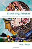 Sacrificing Families: Navigating Laws, Labor, and Love Across Borders