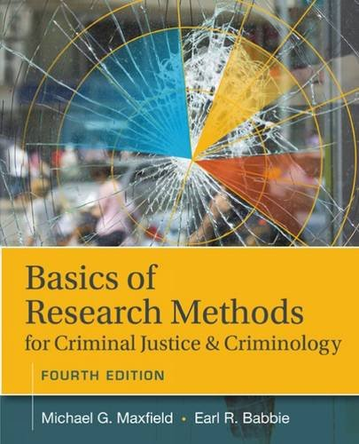 Basics of Research Methods for Criminal Justice and Criminology, by Michael G. Maxfield