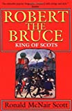img - for Robert the Bruce : King of Scots book / textbook / text book