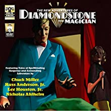 The New Adventures of Diamondstone the Magician Audiobook by Russ Anderson Jr., Lee Houston Jr., Chuck Miller, Nicholas Ahlhelm Narrated by  5395 MEDIA LLC