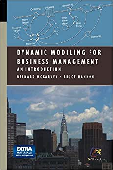 Dynamic Modeling For Business Management: An Introduction (Modeling Dynamic Systems)