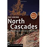 Day Hiking North Cascades: Mount Baker, Mountain Loop Highway, San Juan Islands ~ Craig Romano