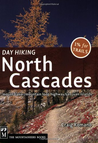 Day Hiking North Cascades: Mount Baker, Mountain Loop Highway, San Juan Islands at Amazon.com