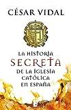 La historia secreta de la iglesia cat�lica en Espa�a