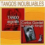 Tangos inoubliables : Tango argentin + Carlos Gardel, la voix du tango