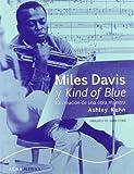 img - for Miles Davis y Kind of Blue: la Creacion de una Obra Maestra book / textbook / text book
