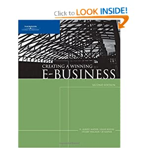 Creating a Winning E-Business H. Albert Napier, Ollie N. Rivers and Stuart Wagner