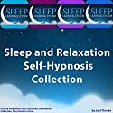 Sleep and Relaxation Self-Hypnosis, Guided Meditation, and Subliminal Affirmations Collection: Four Books in One (The Sleep Learning System)  by Joel Thielke Narrated by Joel Thielke